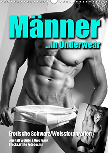 Männer. in Underwear (Wandkalender 2021 DIN A3 hoch)