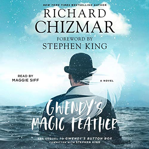 Gwendy's Magic Feather: Gwendy's Button Box Trilogy, Book 2