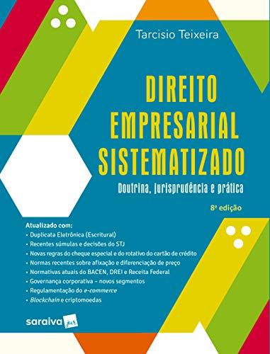 Direito Empresarial Sistematizado - Doutrina, jurisprudência e prática