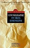 L'orthographe en trois dimensions