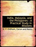 India, Malaysia, and the Philippines: A Practical Study in Missions