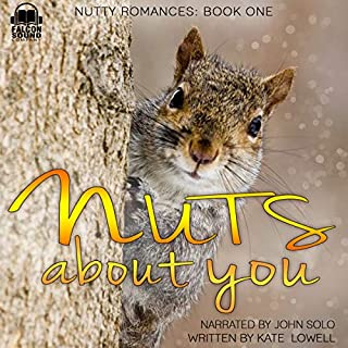 Nuts About You     Nutty Romances, Book 1              By:                                                                                                                                 Kate Lowell                               Narrated by:                                                                                                                                 John Solo                      Length: 1 hr and 33 mins     8 ratings     Overall 4.1