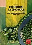 Raccontare la geografia. Percorsi didattici alla scoperta di luoghi, spazi e culture per la scuola secondaria di primo grado