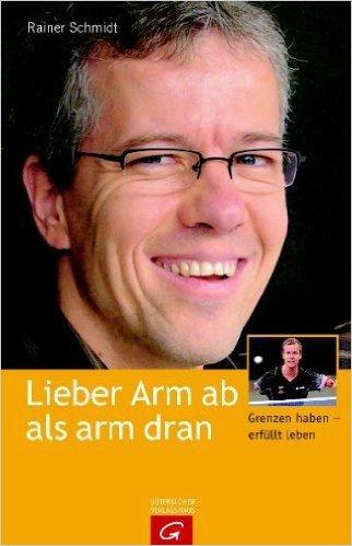 Lieber Arm ab als arm dran: Grenzen haben - erfüllt leben ( 6. September 2004 )