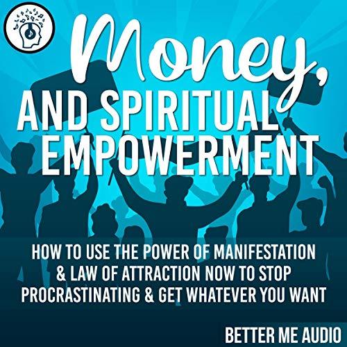 Money, and Spiritual Empowerment audiobook cover art