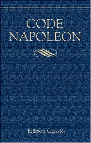 Code Napoléon: Édition originale et seule officielle (French Edition) download ebooks PDF Books