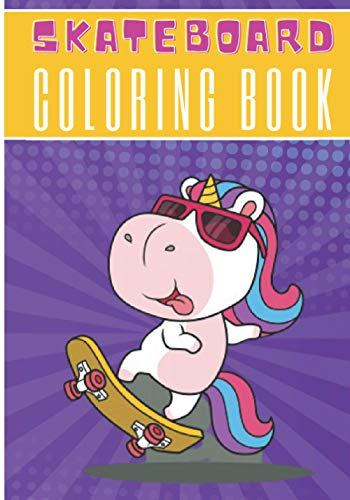 Skateboard Coloring Book: For Kids and Toddlers | 30 Unique Pages to Color on Skateboards Tricks, Skateboarding Art, Skate Designs, Longboard and ... Activity | Creative and Relaxation at home.