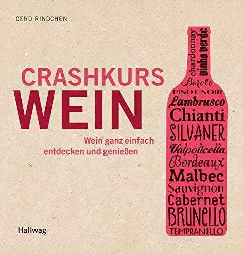Crashkurs Wein: Wein ganz einfach entdecken und genießen (Hallwag Allgemeine Einführungen)