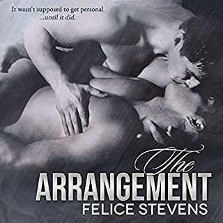 The Arrangement                   By:                                                                                                                                 Felice Stevens                               Narrated by:                                                                                                                                 Charlie David                      Length: 7 hrs and 1 min     165 ratings     Overall 4.5