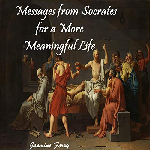 Messages from Socrates for a More Meaningful Life audiobook cover art