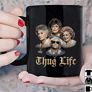 The Golden Girls Thug Life, gift mug for fans - Black Mug (11 Oz)