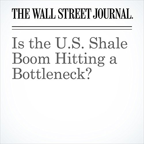 Is the U.S. Shale Boom Hitting a Bottleneck? copertina