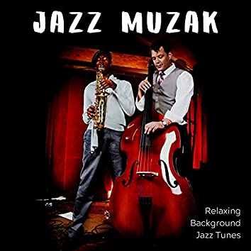 Relaxing Background Jazz Tunes