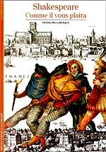 Shakespeare - Comme il vous plaira de François Laroque