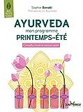 Ayurveda - Mon programme preintemps-été: Conseils, rituels et astuces santé
