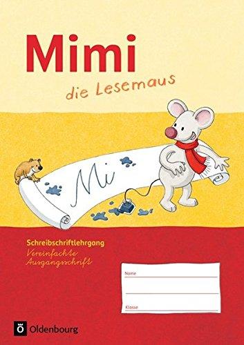 Mimi, die Lesemaus - Ausgabe F (Bayern, Baden-Württemberg, Rheinland-Pfalz und Hessen): Schreibschriftlehrgang in Vereinfachter Ausgangsschrift