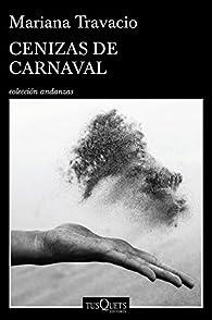 Cenizas de carnaval par Mariana Travacio