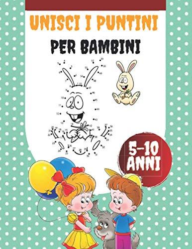 Unisci i puntini per bambini 5-10 anni: Libro di attività per bambini e bambine età prescolare. 60 Immagini Nascoste Da Colorare Del Magico Mondo Animale