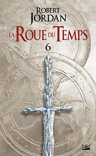 La Roue du Temps, T3.2 : Le Dragon Réincarné - deuxième partie: La rueda del tiempo, T 6: El dragón renacido - Segunda parte (Fantasy)