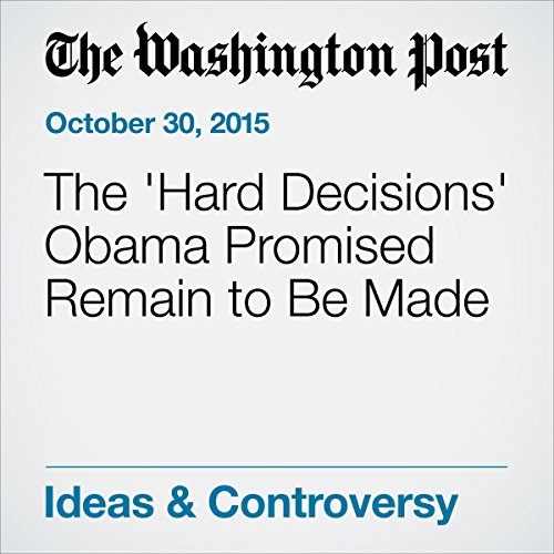 The 'Hard Decisions' Obama Promised Remain to Be Made audiobook cover art