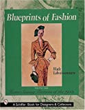 Blueprints of Fashion: Home Sewing Patterns of the 1950s (Schiffer Book for Designers & Collectors)