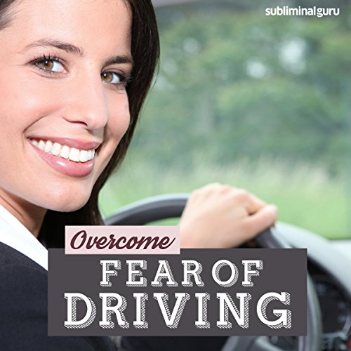 Overcome Fear of Driving audiobook cover art