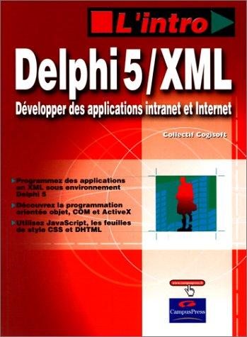 Delphi 5 XML, développer des applications intranet et internet