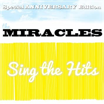 The Miracles Sing the Hits: Special Anniversary Edition