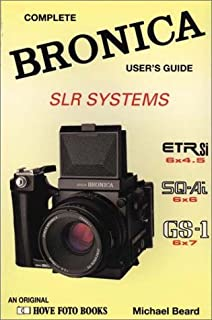 The Bronica Slr Systems: Complete Bronica User's Guide (Hove User's Guide)