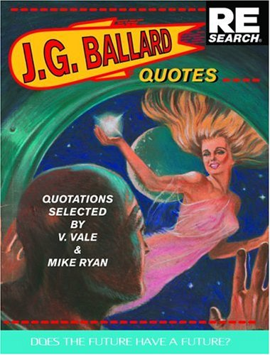 J.G. Ballard: Quotes: Does the Future Have a Future?
