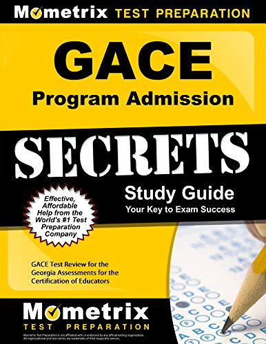 GACE Program Admission Secrets Study Guide: GACE Test Review for the Georgia Assessments for the Cer