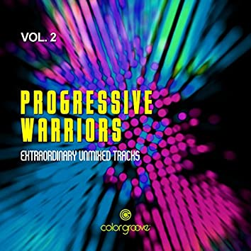 Progressive Warriors, Vol. 2 (Extraordinary Unmixed Tracks)