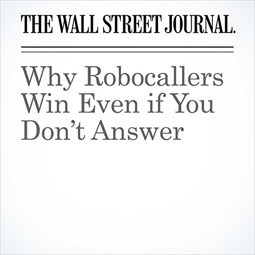 Why Robocallers Win Even if You Don't Answer copertina