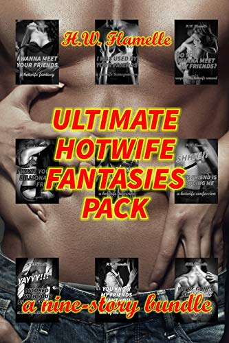 ULTIMATE HOTWIFE FANTASIES PACK: a 9-story bundle!