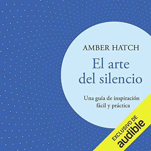 『El arte del silencio (Narración en Castellano) [The Art of Silence (Narration in Spanish)]』のカバーアート