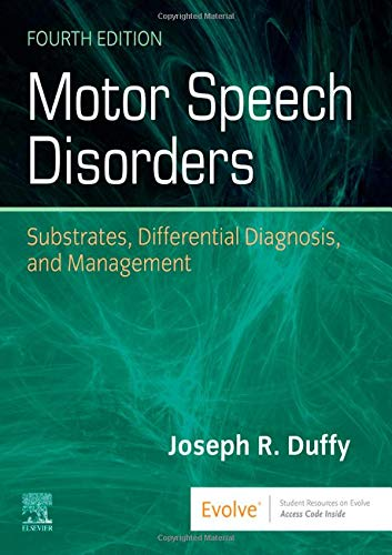 Compare Textbook Prices for Motor Speech Disorders: Substrates, Differential Diagnosis, and Management 4 Edition ISBN 9780323530545 by Duffy PhD  BC-ANCDS, Joseph R.