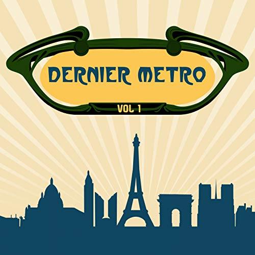Dernier métro, vol. 1 (La compilation French Electro) [Explicit]