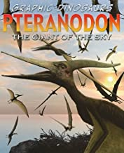 Pteranodon: The Toothless Flyer (Graphic Dinosaurs (Paper))