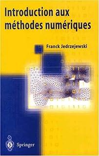 Introduction aux méthodes numériques (French Edition)