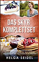Das Skyr Komplettset: Abnehmen mit Skyr - Koestliche Skyr Rezepte - Backen mit Skyr. Das grosse 3 in 1 Buch! Effektiver Gewichtsverlust durch das islaendische Milchprodukt