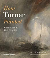 How Turner Painted: Materials & Techniques