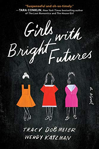 Girls with Bright Futures: A Novel