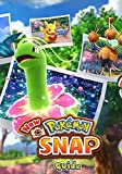 New Pokémon Snap Guide: Soluce et guide complet