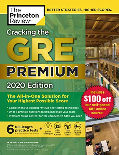 Cracking the GRE Premium Edition with 6 Practice Tests, 2020: The All-in-One Solution for Your Highest Possible Score (Graduate School Test Preparation)