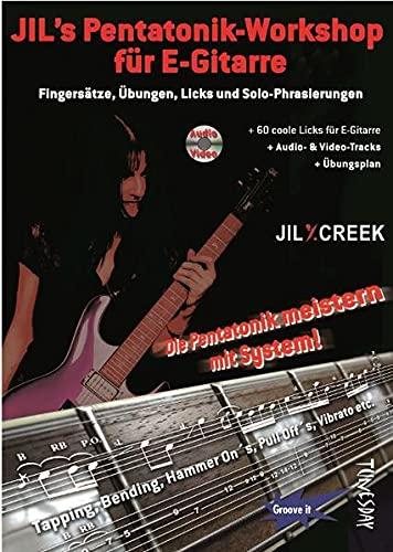 Jil's Pentatonik-Workshop für E-Gitarre - Lehrbuch mit Audio/Video CD: Fingersätze, Übungen, Licks und Solo-Phrasierungen - Die Pentatonik meistern mit System!