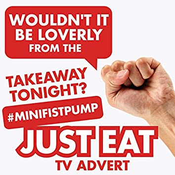 """Wouldn't It Be Loverly (From the """"Takeaway Tonight? #minifistpump (Just Eat)"""" TV Advert)"""