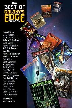 The Best of Galaxy's Edge 2013-2014 by [Larry Niven, Mercedes Lackey, Nancy Kress, Ken Liu, Brad R. Torgersen, C. L. Moore, Tina Gower, Mike Resnick]