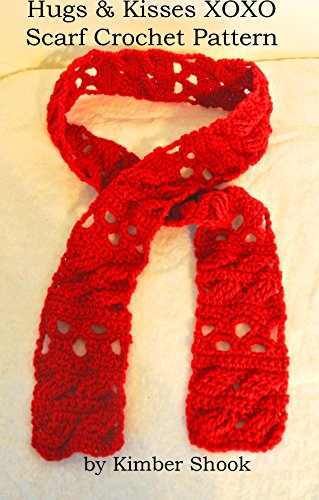 Hugs & Kisses XOXO Scarf Crochet Pattern (English Edition)