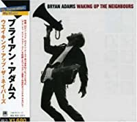 Waking Up the Neighbours by Bryan Adams (2006-10-18)