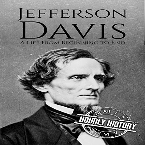 Jefferson Davis (A Life From Beginning to End)  By  cover art